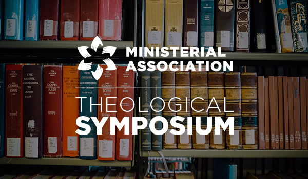 Ministerial Association Theological Symposium